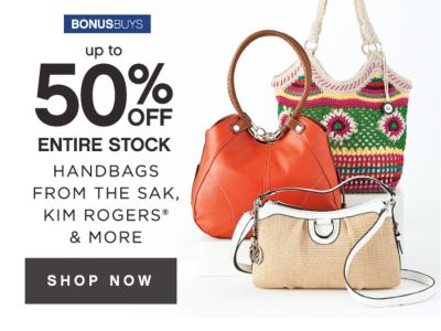 BONUSBUYS | up to 50% OFF ENTIRE STOCK HANDBAGS FRIN THE SAK, KIM ROGERS® & MORE | SHOP NOW