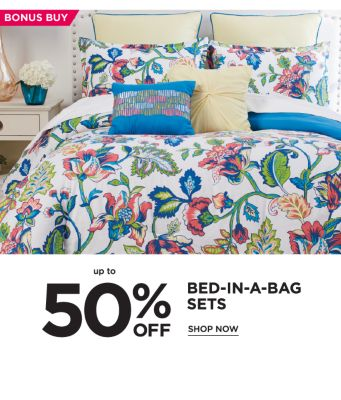 Bonus Buy - Up to 50% off Bed-in-a-Bag Sets. Shop Now.
