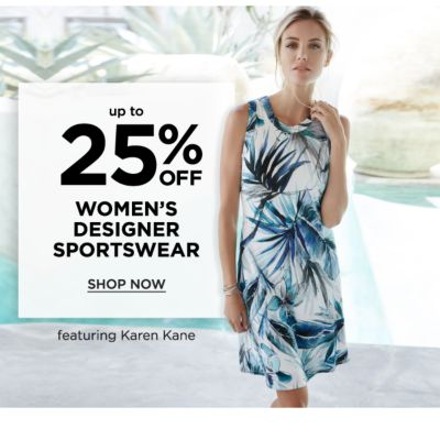 Up to 25% off Women's Designer Sportswear, featuring Karen Kane. Shop Now.