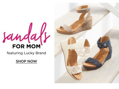 Sandals for Mom, featuring Lucky Brand. Shop Now.