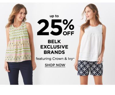 Up to 25% off Belk Exclusive Brands, featuring Crown & Ivy™. Shop Now.
