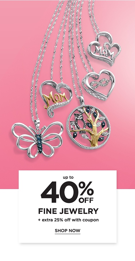 Up to 40% Fine Jewelry + extra 25% off with coupon. Shop Now.