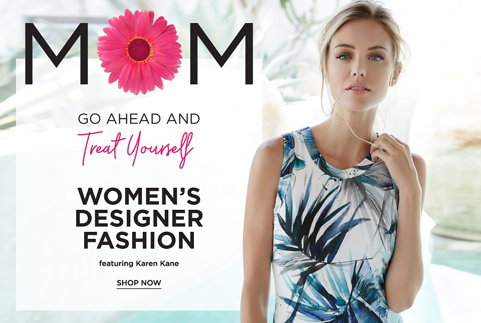 MOM - Go Ahead And Treat Yourself - Women's Designer Fashion, featuring Karen Kane. Shop Now.