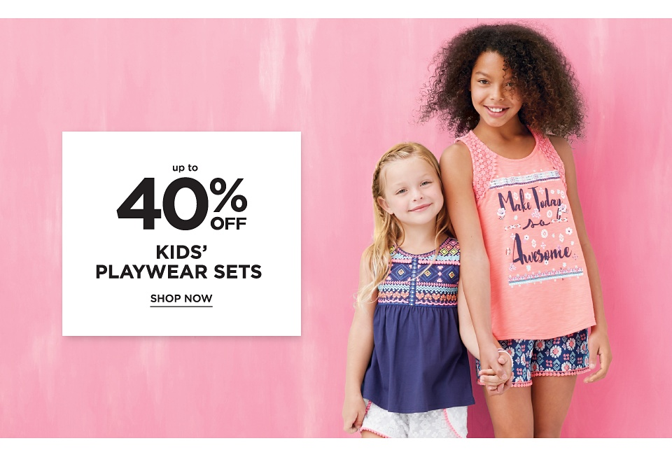 Up to 40% off Kids Playwear Sets. Shop Now.