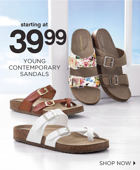 starting at 39.99 YOUNG CONTEMPORARY SANDALS | SHOP NOW