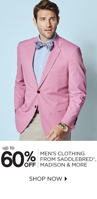 up to 60% OFF MEN'S CLOTHING FROM SADDLEBRED®, MADISON & MORE | SHOP NOW