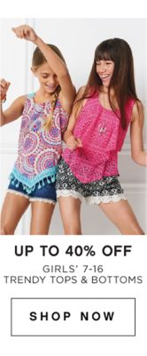 Up to 40% off girls' 7-16 trendy tops & bottoms | shop now