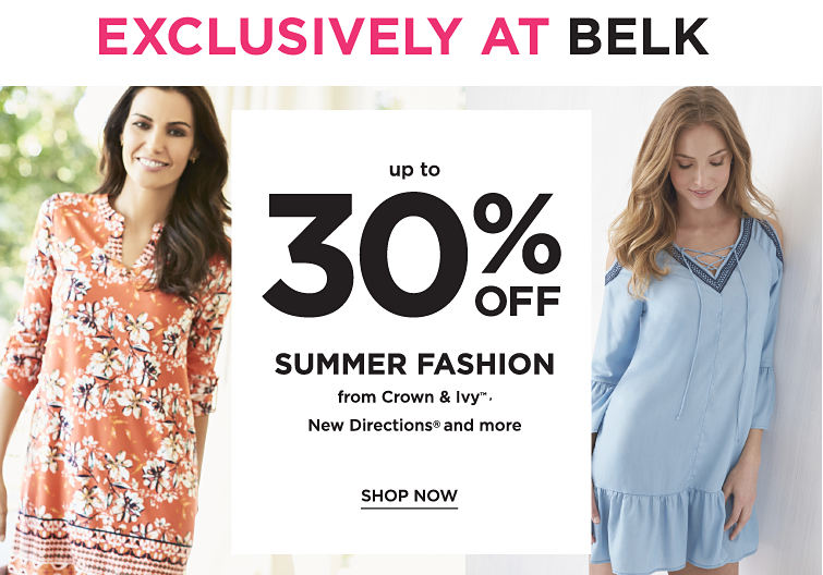 Exclusively at Belk - up to 30% off summer fashion from Crown & Ivy™, New Directions® and more. Shop now.