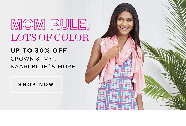 Mom Rule: Lots of Color | Up to 30% off crown & ivy™, Kaari Blue™ & more - Shop Now