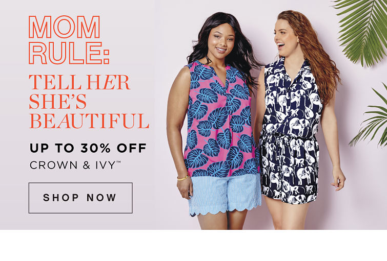 Mom Rule: Tell Her She's Beautiful | Up to 30% off crown & ivy™ - Shop Now