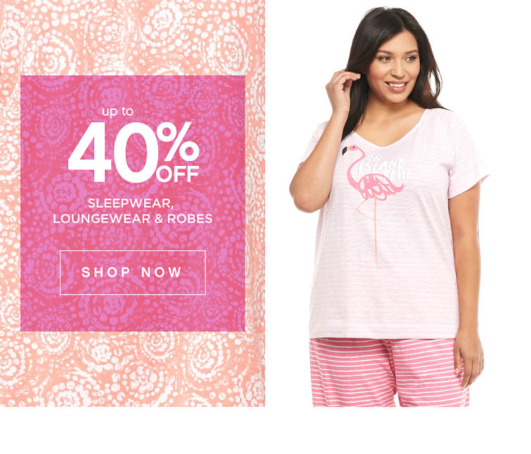 Up to 40% off Sleepwear, Loungewear & Robes - Shop Now