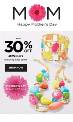 MOM - Happy Mother's Day | Mother's Day is Sunday, 5/14 | Up to 30% off jewelry, featuring Erica Lyons. Shop Now.