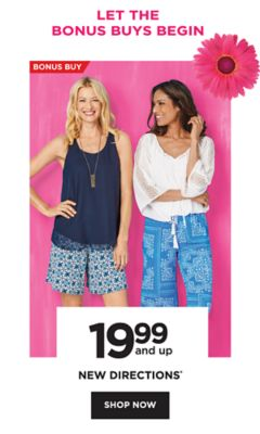 Let the Bonus Buys Begin | Bonus Buy | 19.99 and up New Directions®. Shop Now.