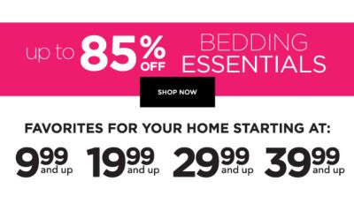 Up to 85% off Bedding Essentials - Favorites for your home starting at: 9.99 & up | 19.99 & up | 29.99 & up | 39.99 & up. Shop Now.