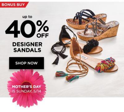 Bonus Buy | Mother's Day is Sunday, 5/14 | Up to 40% off designer sandals. Shop Now.