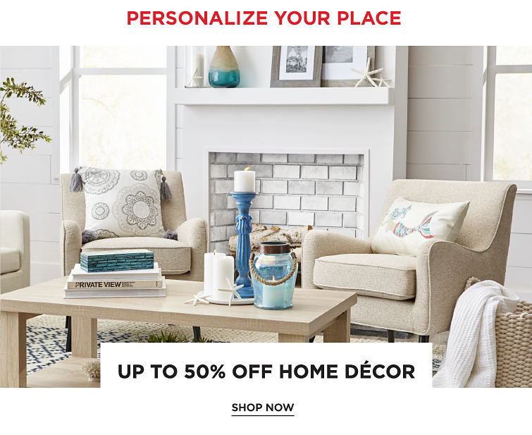 Personalize Your Place | Up To 50Percent Off Home Decor| shop now