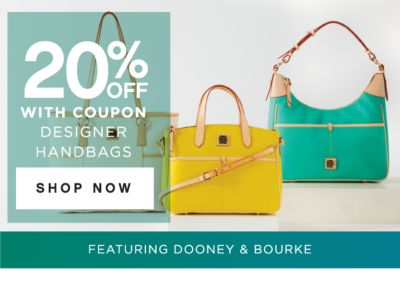20% OFF WITH COUPON DESIGNER HANDBAGS | SHOP NOW | FEATURING DOONEY & BOURKE