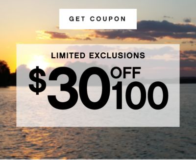 GET COUPON | LIMITED EXCLUSIONS $30 OFF 100
