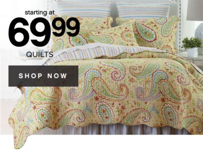 starting at 69.99 QUILTS | SHOP NOW