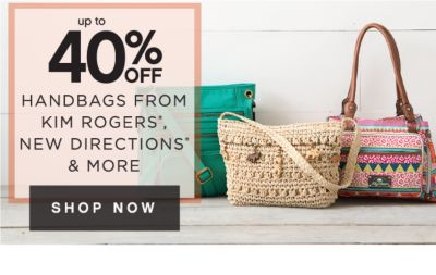 up to 40% OFF HANDBAGS FROM KIM ROGERS®, NEW DIRECTIONS® & MORE | SHOP NOW