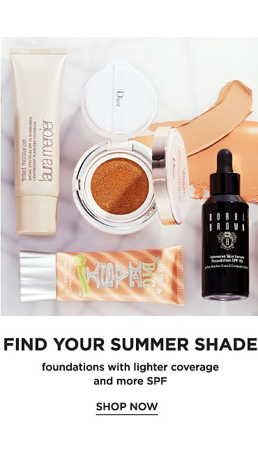 Find your summer shade. Foundations with lighter coverage and more SPF. Shop now.