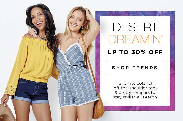 Desert dreamin' | Slip into colorful off-the-shoulder tops and pretty rompers to stay stylish all season. | Up to 30% off | shop trends