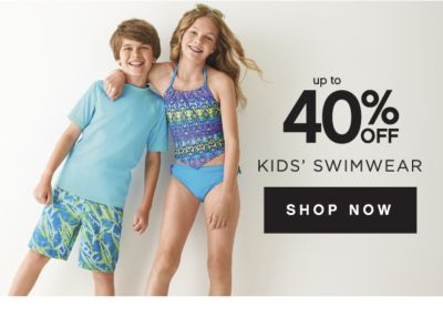 up to 40% OFF KIDS' SWIMWEAR | SHOP NOW