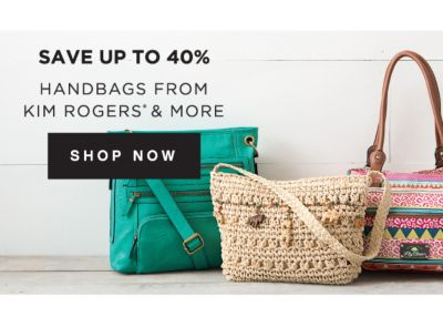SAVE UP TO 40% | HANDBAGS FROM KIM ROGERS® & MORE | SHOP NOW