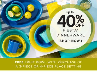 up to 40% OFF FIESTA® DINNERWARE | SHOP NOW | FREE FRUIT BOWL WITH PURCHASE OF A 3-PIECE OR 4-PIECE PLACE SETTING
