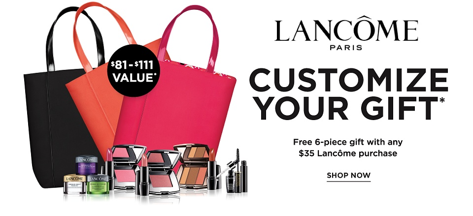 Lancome Paris - Customize Your Gift - Free 6-Piece Gift with Any $35 Lancome Purchase - Shop Now