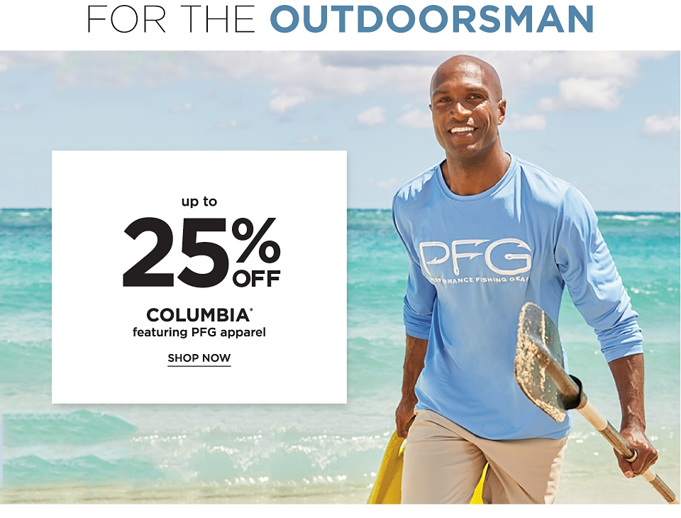 For the Outdoorsman - Up to 25% off Columbia featuring PFG Apparel - Shop Now