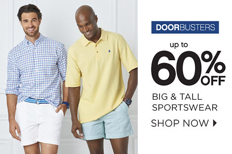 DOORBUSTERS | up to 60% off big & tall sportswear | shop now