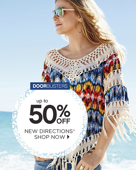 DOORBUSTERS | up to 50% off NEW DIRECTIONS® | SHOP NOW