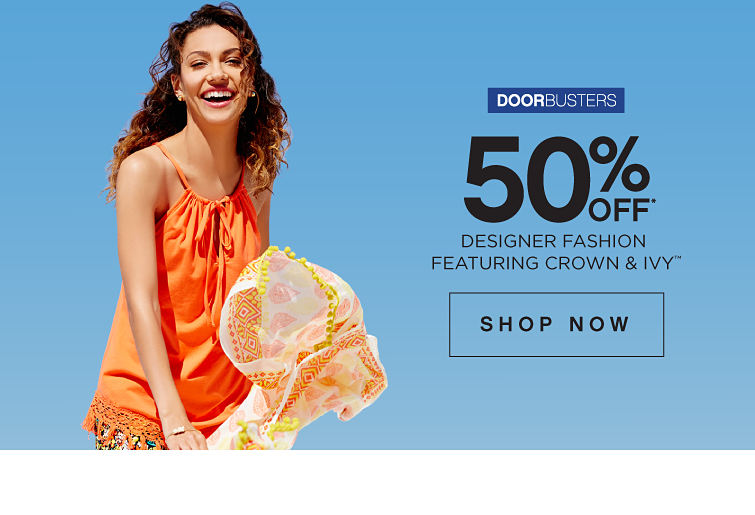 Doorbusters | 50% off Designer Fashion featuring crown & ivy™ - Shop Now