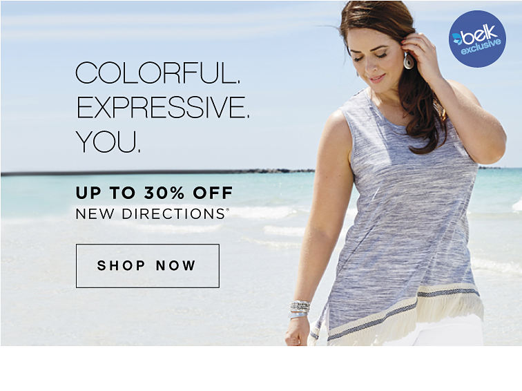Belk Exclusive | Colorful. Expressive. You. | Up to 30% off New Directions® - Shop Now