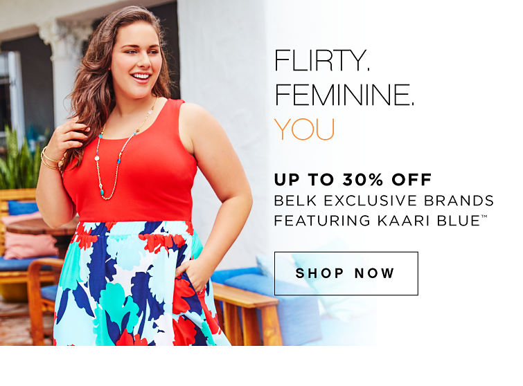 Flirty. Feminie. You | Up to 30% off Belk Exclusive Brands featuring Kaari Blue™ - Shop Now