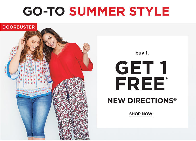 go-To Summer Style. Doorbuster - Buy 1, Get 1 Free New Directions®. Free item must be of equal or lesser value. Shop now.