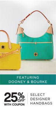 FEATURING DOONEY & BOURKE | 25% OFF* COUPON SELECT DESIGNER HANDBAGS