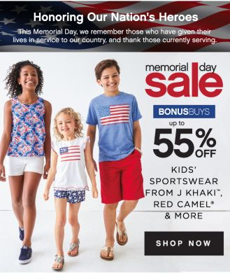 Honoring Our Nation's Heroes | This Memorial Day, we remember those who have given thier lives in service to our country, and thank those currently serving. memorial day sale | BONUSBUYS up to 55% OFF KIDS' SPORTSWEAR FROM J KHAKI™, RED CAMEL® & MORE | SHOP NOW