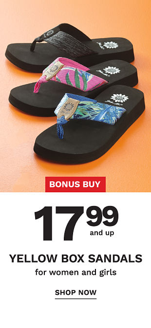 Bonus Buy! 17.99 and Up Yellow Box Sandals for Women and Girls - Shop Now