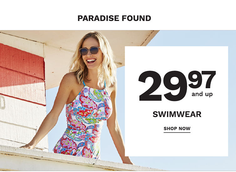 Paradise Found - 29.97 and up Swimwear. Shop now.