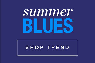 Summer Blues - Shop Trends