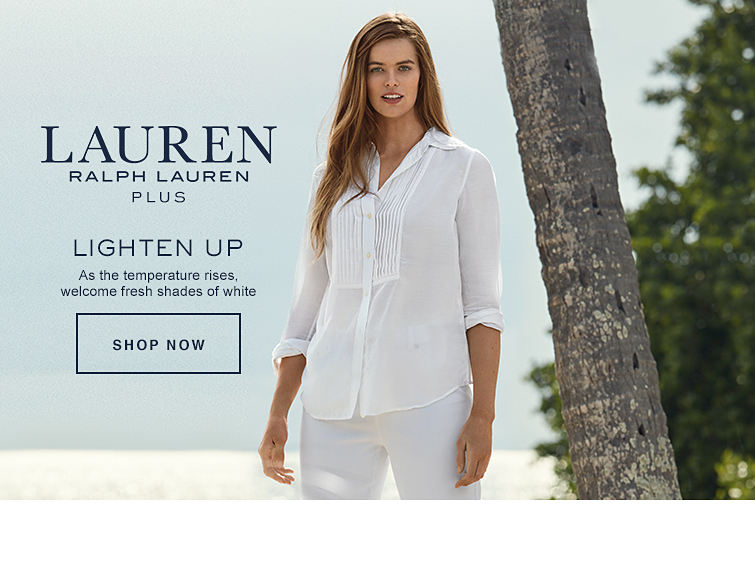 Lauren Ralph Lauren Plus | Lighten Up - As the temperature rises, welcome the fresh shades of white - Shop Now