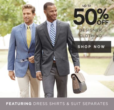 up to 50% OFF DESIGNER CLOTHING | SHOP NOW | FEATURING DRESS SHIRTS & SUIT SEPARATES