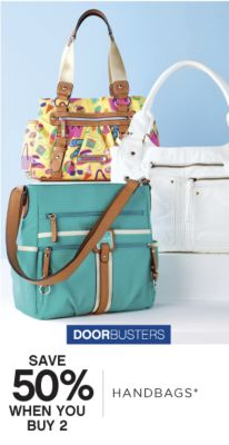 DOORBUSTERS | SAVE 50% WHEN YOU BUY 2 HANDBAGS*