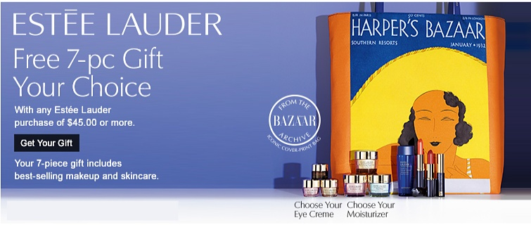 Este&eacut;e Lauder Free7-pc Gift Your Choice with any Estée Lauder purchase of $45 or more. Your 7-piece gift includes best-selling makeup and skincare | Get your gift
