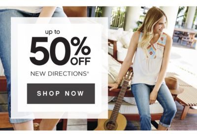 up to 50% OFF NEW DIRECTIONS® | SHOP NOW