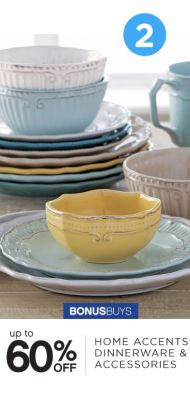 2 | BONUSBUYS | up to 60% OFF | HOME ACCENTS® DINNERWARE & ACCESSORIES