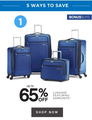 5 WAYS TO SAVE | BONUSBUYS | up to 65% OFF LUGGAGE FEATURING SAMSONITE® | SHOP NOW