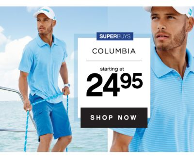 SUPERBUYS | COULMBIA | starting at 24.95 | SHOP NOW